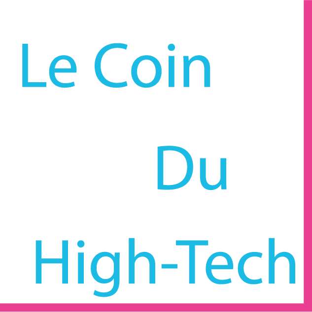 Le coin du high tech